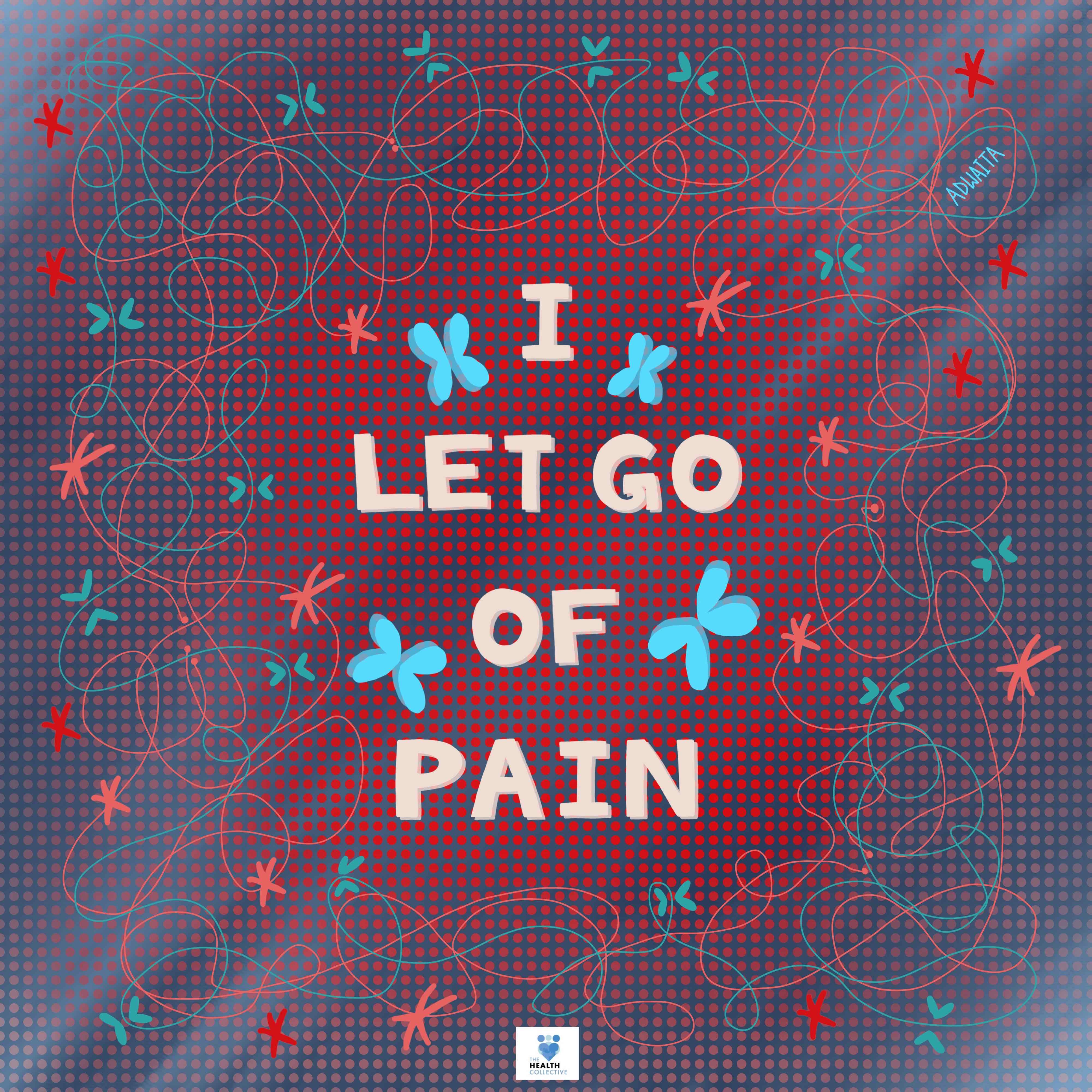 Affirmation I Let Go oF Pain
